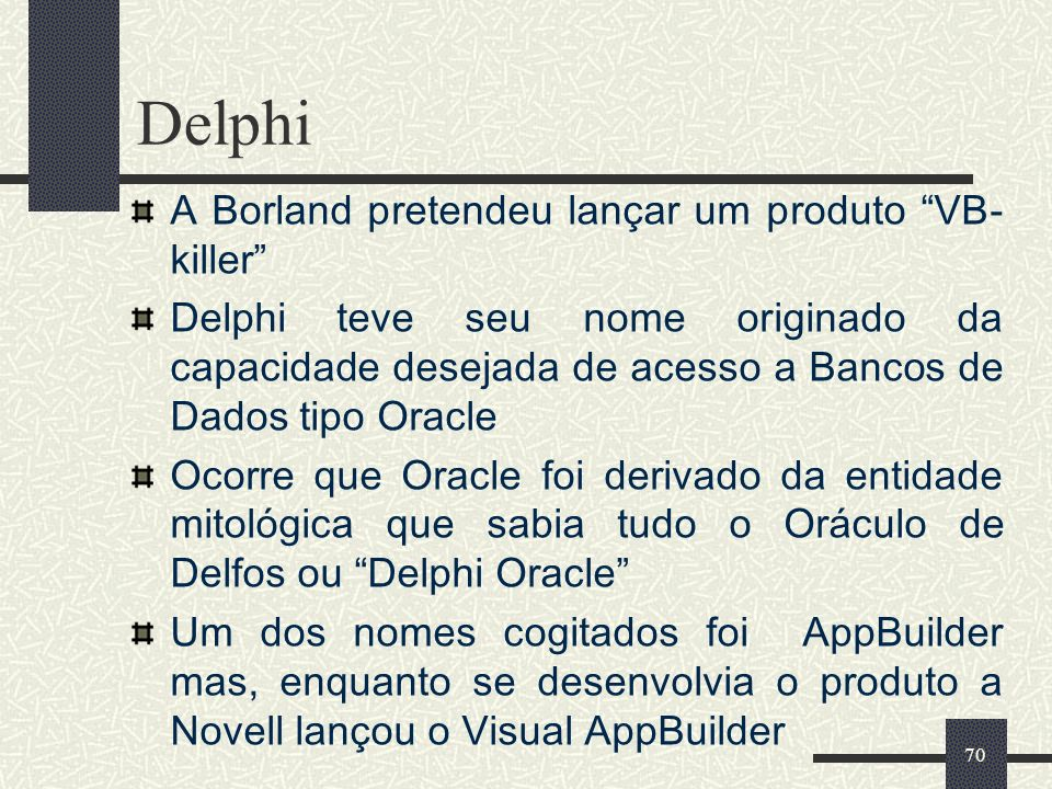 Delphi A Borland pretendeu lançar um produto VB-killer