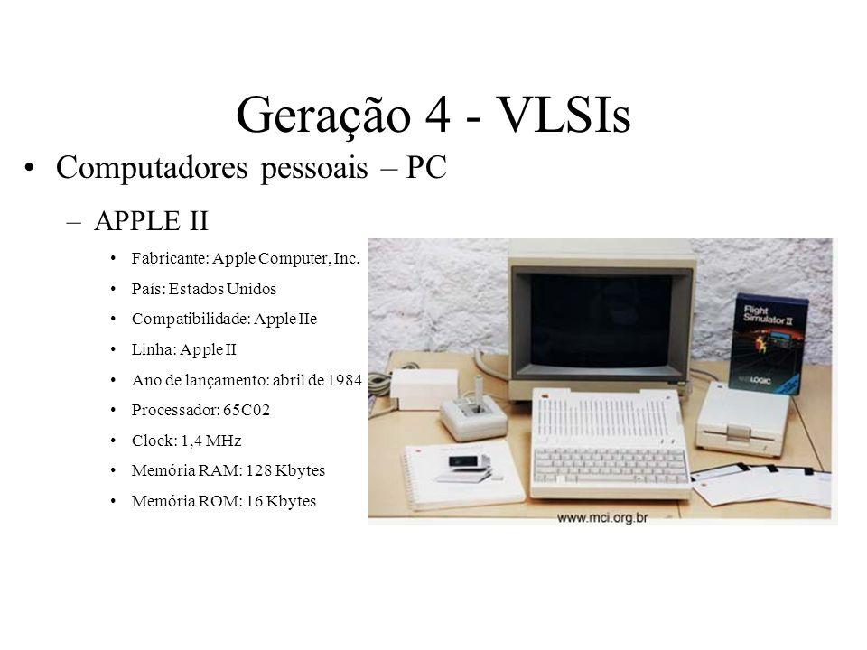 Geração 4 - VLSIs Computadores pessoais – PC APPLE II
