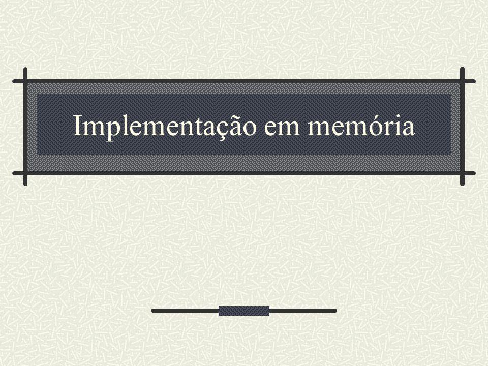 Implementação em memória