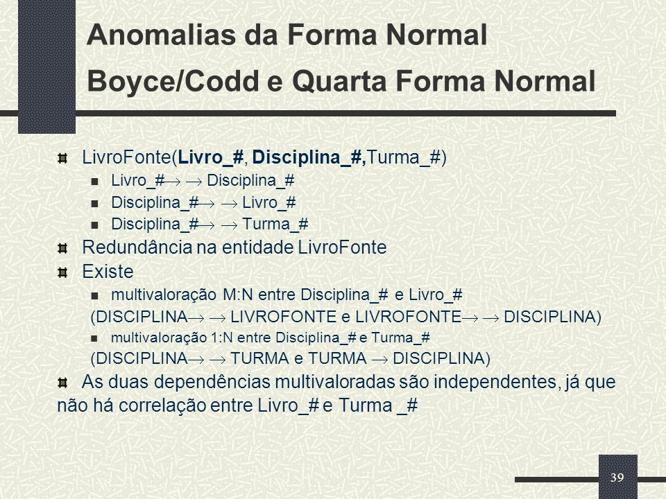 Anomalias da Forma Normal Boyce/Codd e Quarta Forma Normal