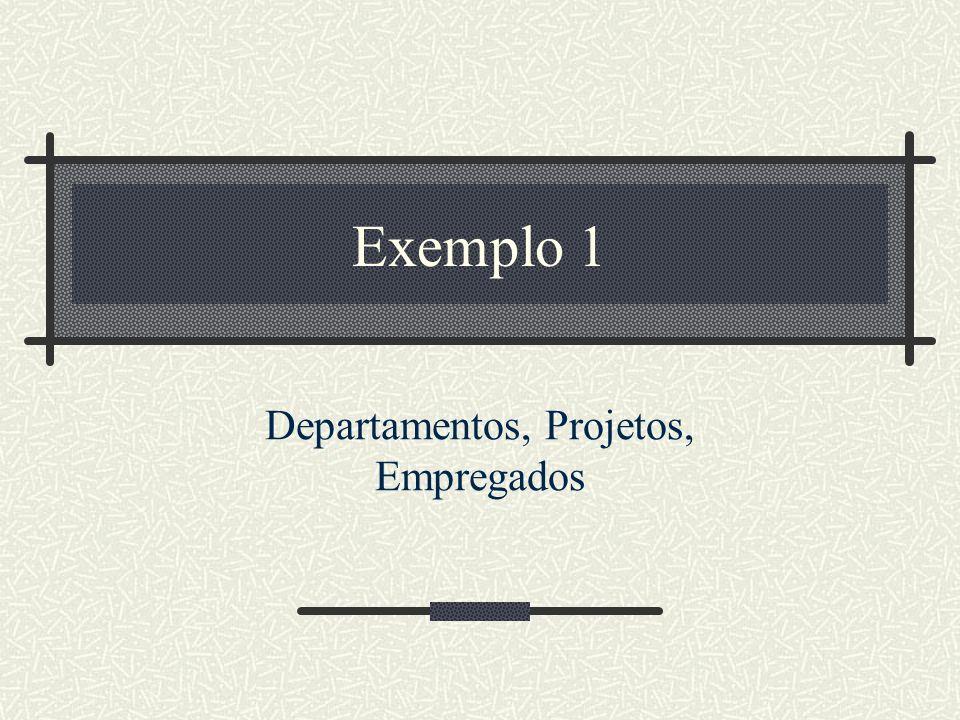Departamentos, Projetos, Empregados