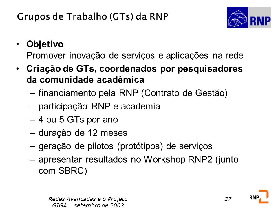 Grupos de Trabalho (GTs) da RNP