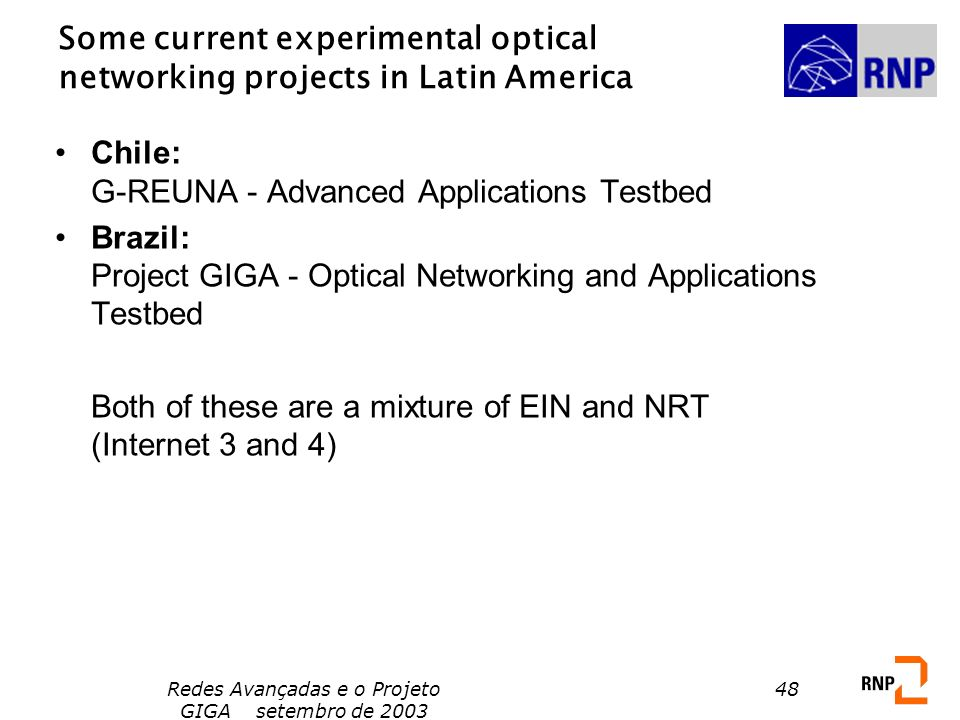Some current experimental optical networking projects in Latin America
