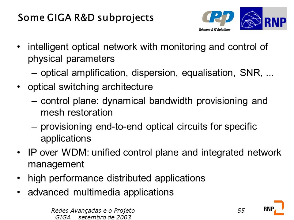 Some GIGA R&D subprojects