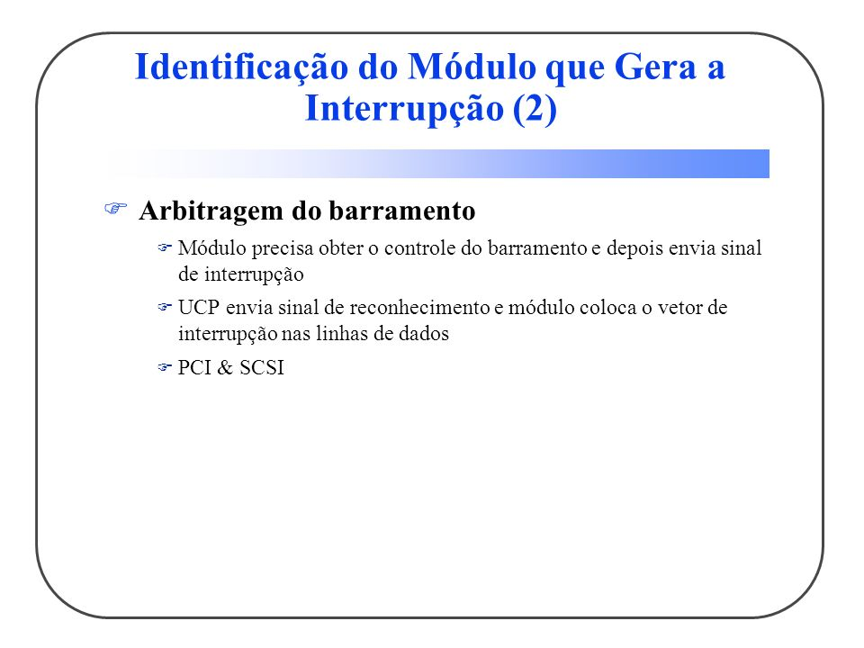 Identificação do Módulo que Gera a Interrupção (2)