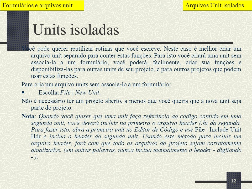 Units isoladas Formulários e arquivos unit Arquivos Unit isolados