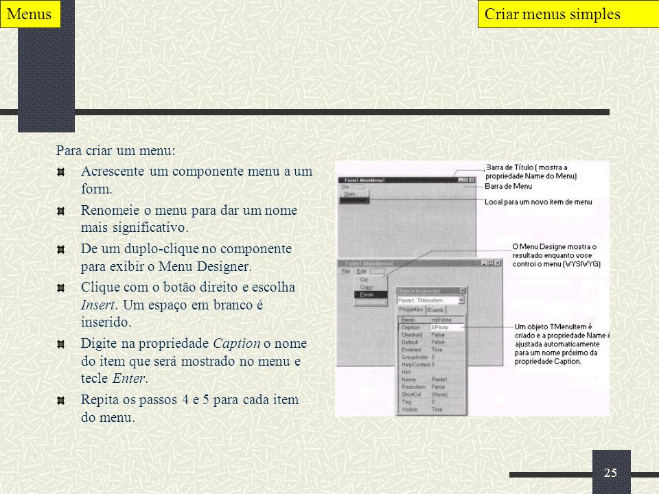 Menus Criar menus simples Para criar um menu: