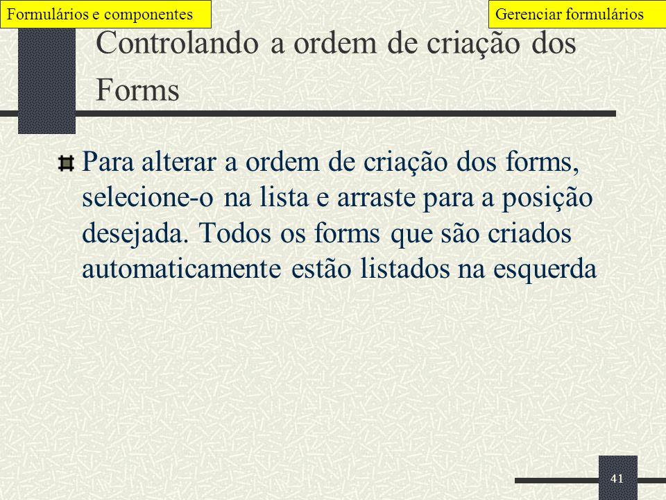 Controlando a ordem de criação dos Forms