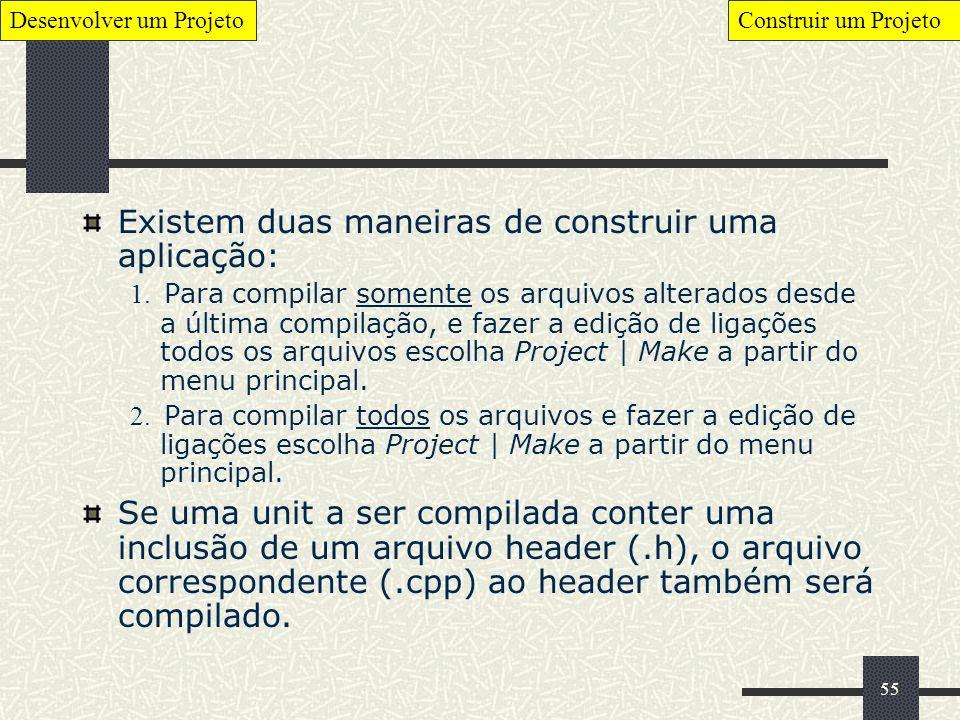 Existem duas maneiras de construir uma aplicação:
