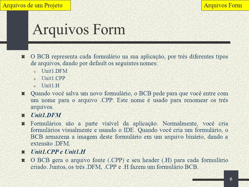 Arquivos Form Arquivos de um Projeto Arquivos Form