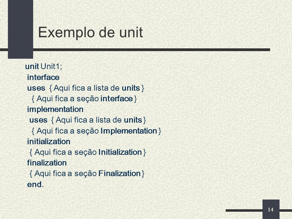 Exemplo de unit unit Unit1; interface