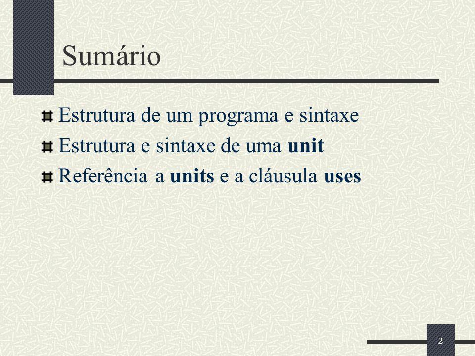Sumário Estrutura de um programa e sintaxe
