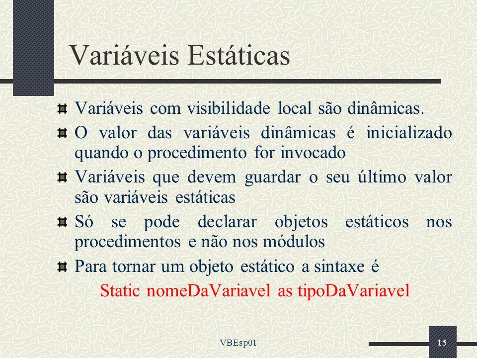 Static nomeDaVariavel as tipoDaVariavel