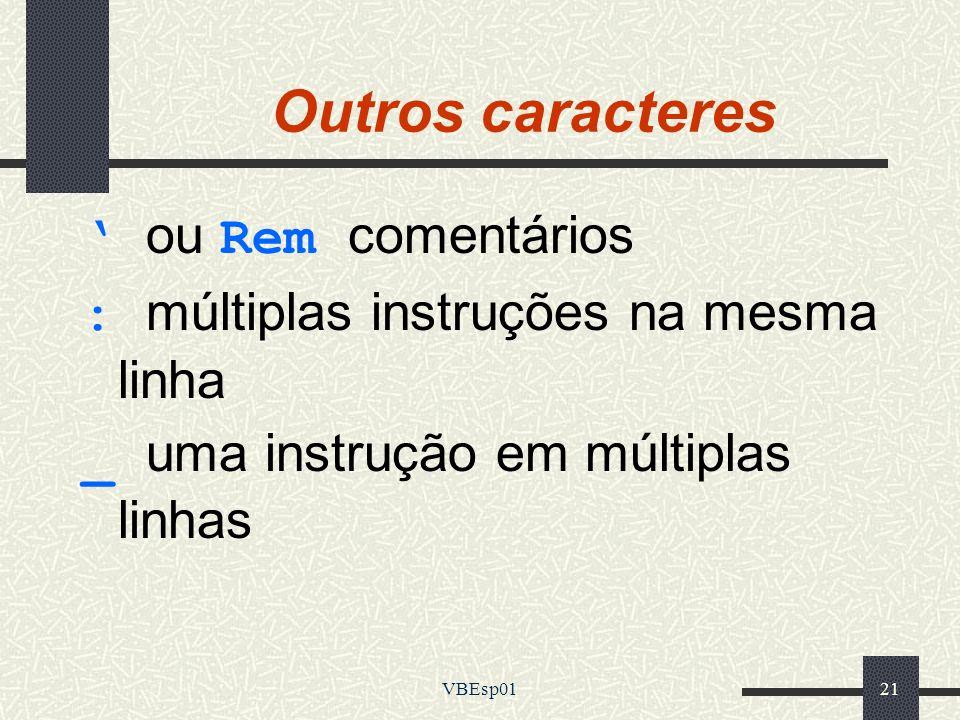 Outros caracteres ' ou Rem comentários