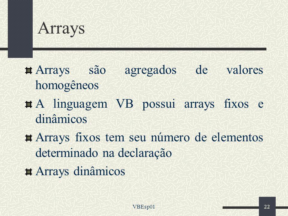 Arrays Arrays são agregados de valores homogêneos