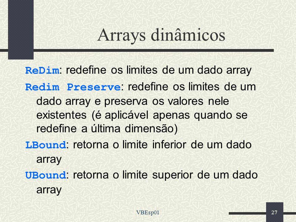 Arrays dinâmicos ReDim: redefine os limites de um dado array