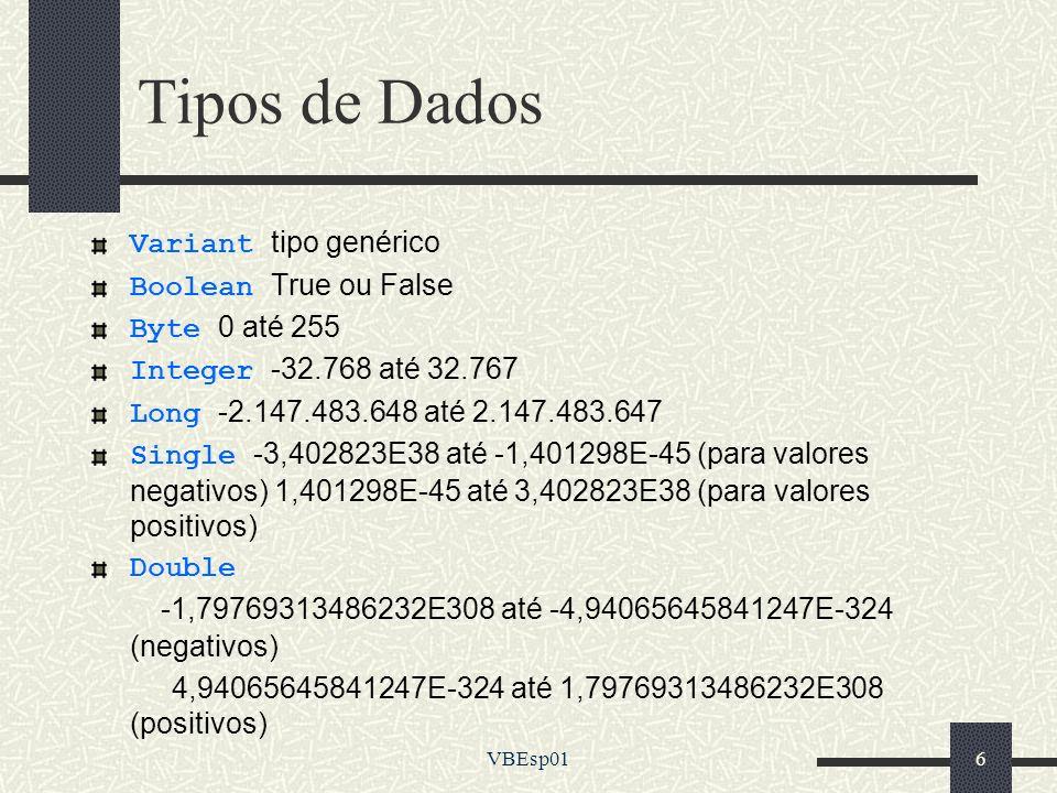 Tipos de Dados Variant tipo genérico Boolean True ou False
