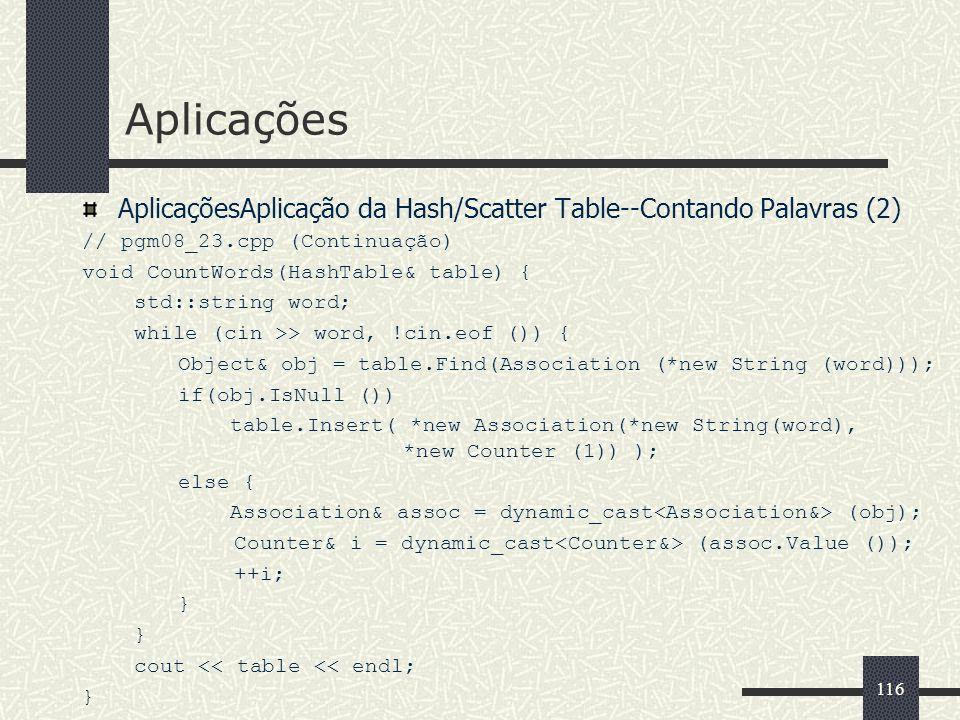 AplicaçõesAplicaçõesAplicação da Hash/Scatter Table--Contando Palavras (2) // pgm08_23.cpp (Continuação)