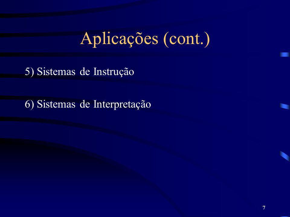 Aplicações (cont.) 5) Sistemas de Instrução