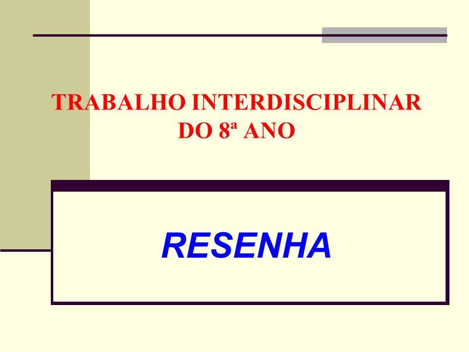TRABALHO INTERDISCIPLINAR DO 8ª ANO