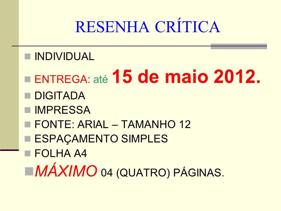 RESENHA CRÍTICA MÁXIMO 04 (QUATRO) PÁGINAS. INDIVIDUAL