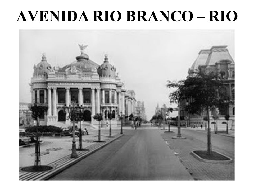 AVENIDA RIO BRANCO – RIO