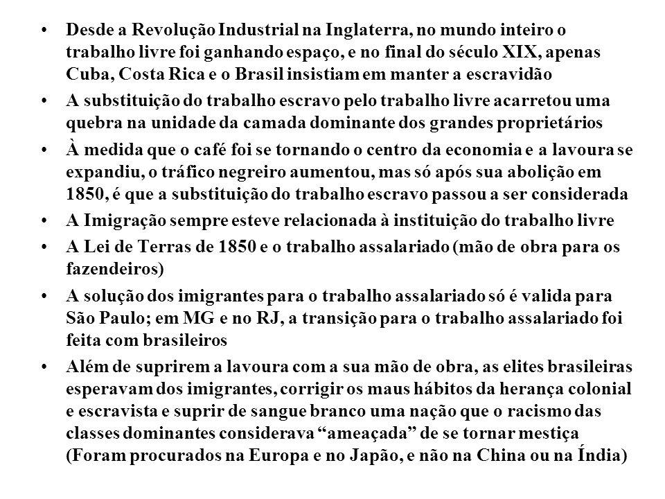 Desde a Revolução Industrial na Inglaterra, no mundo inteiro o trabalho livre foi ganhando espaço, e no final do século XIX, apenas Cuba, Costa Rica e o Brasil insistiam em manter a escravidão