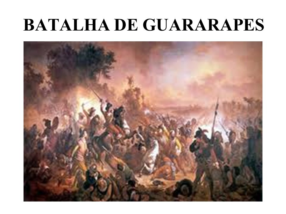 BATALHA DE GUARARAPES