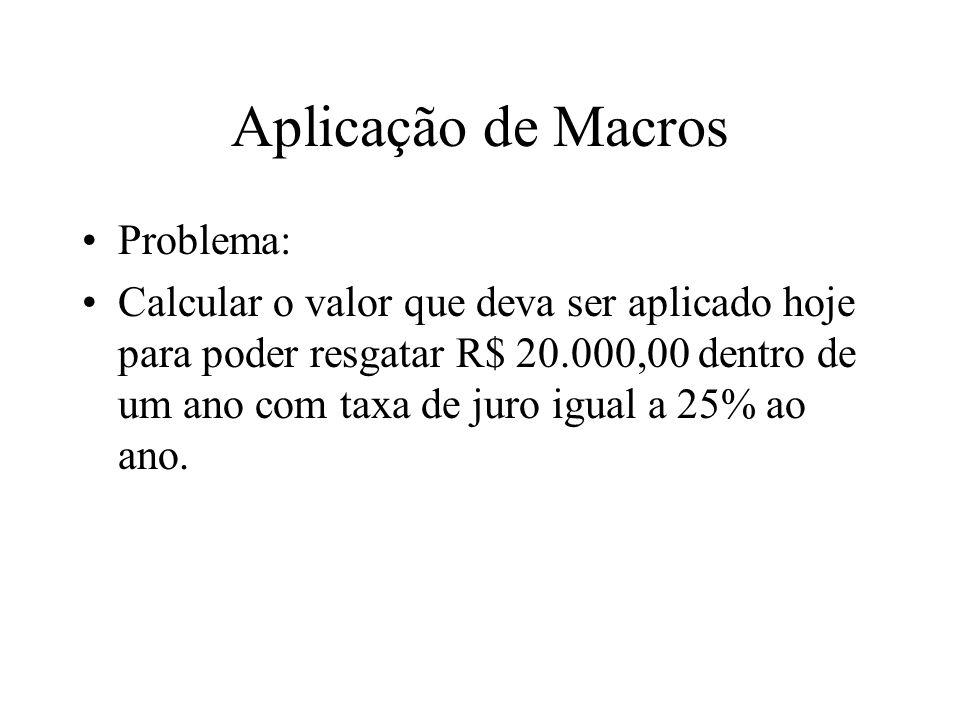 Aplicação de Macros Problema: