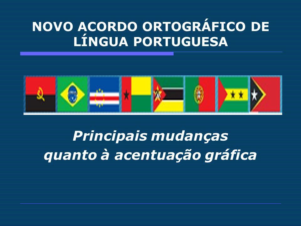 NOVO ACORDO ORTOGRÁFICO DE LÍNGUA PORTUGUESA