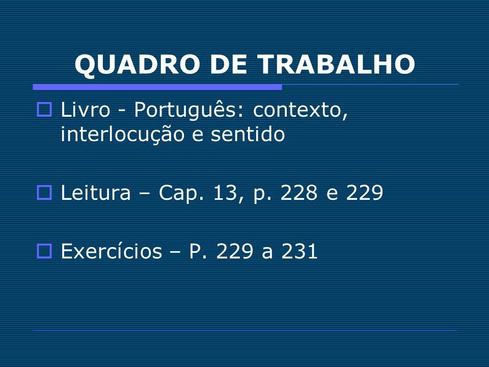 QUADRO DE TRABALHO Livro - Português: contexto, interlocução e sentido