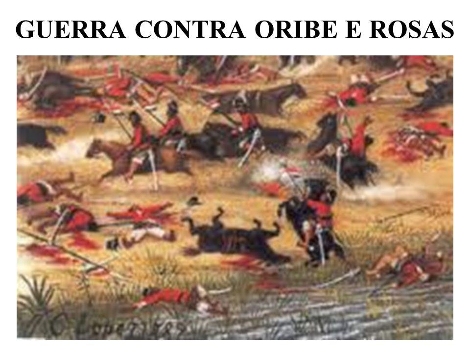 GUERRA CONTRA ORIBE E ROSAS
