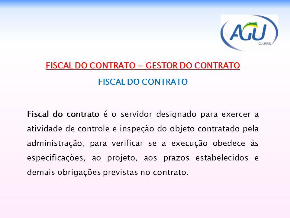 FISCAL DO CONTRATO = GESTOR DO CONTRATO