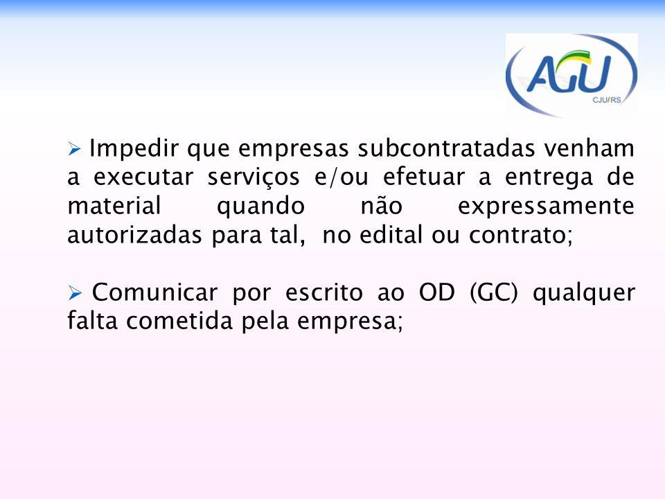 Comunicar por escrito ao OD (GC) qualquer falta cometida pela empresa;