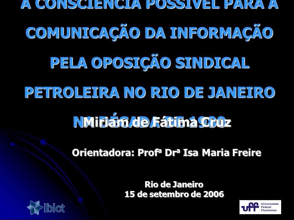 Orientadora: Profa Dra Isa Maria Freire