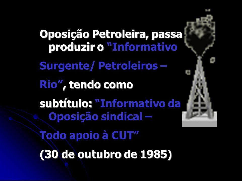 Oposição Petroleira, passa a produzir o Informativo