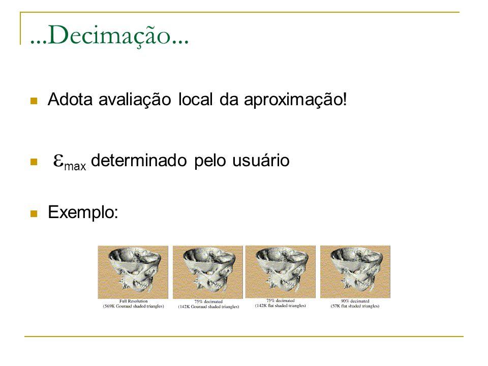 ...Decimação... Adota avaliação local da aproximação!