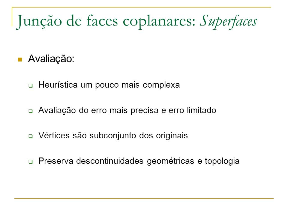 Junção de faces coplanares: Superfaces