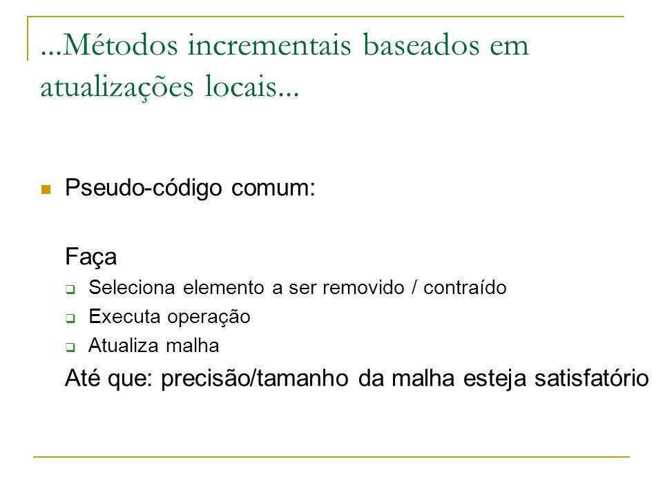 ...Métodos incrementais baseados em atualizações locais...