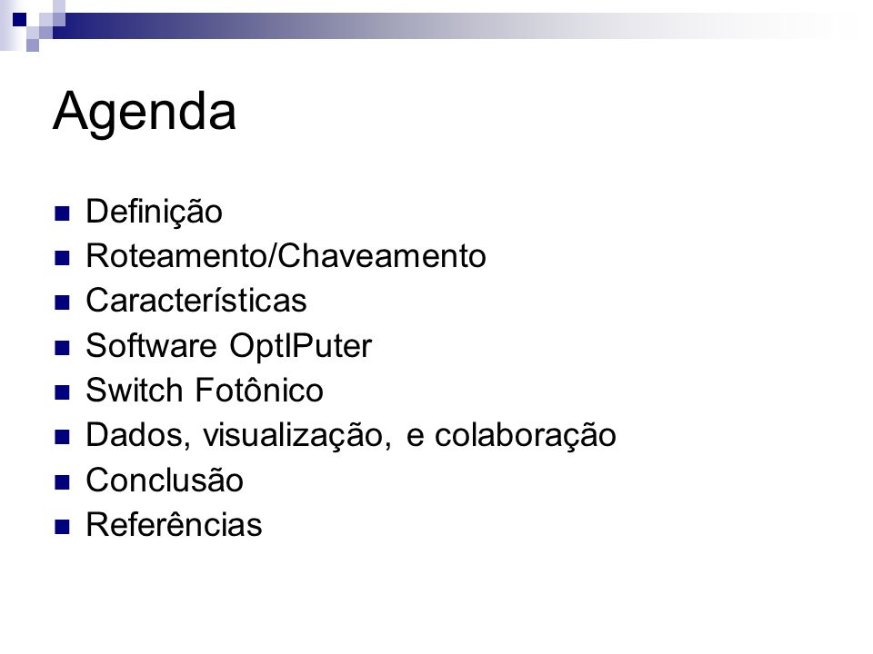 Agenda Definição Roteamento/Chaveamento Características