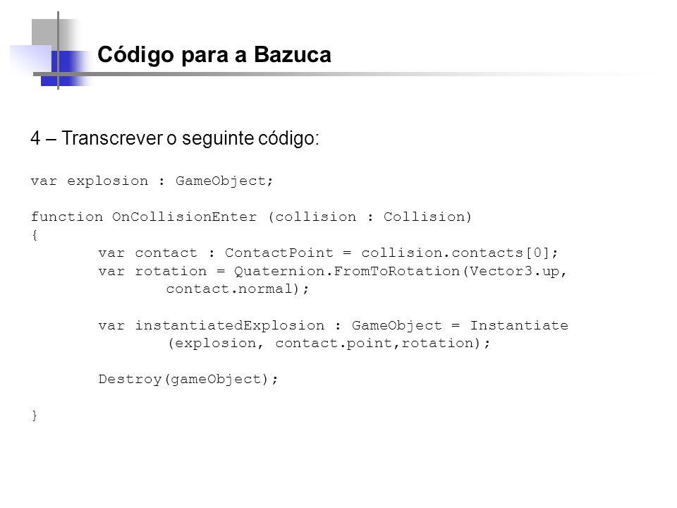 Código para a Bazuca 4 – Transcrever o seguinte código: