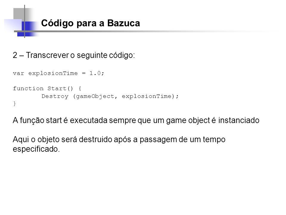 Código para a Bazuca 2 – Transcrever o seguinte código: