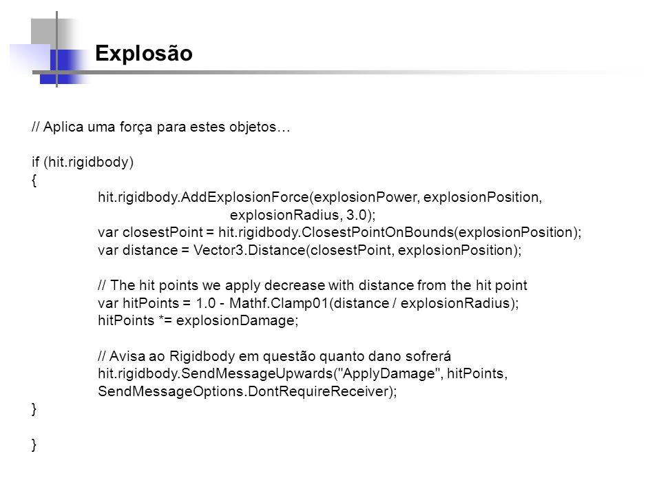 Explosão // Aplica uma força para estes objetos… if (hit.rigidbody) {