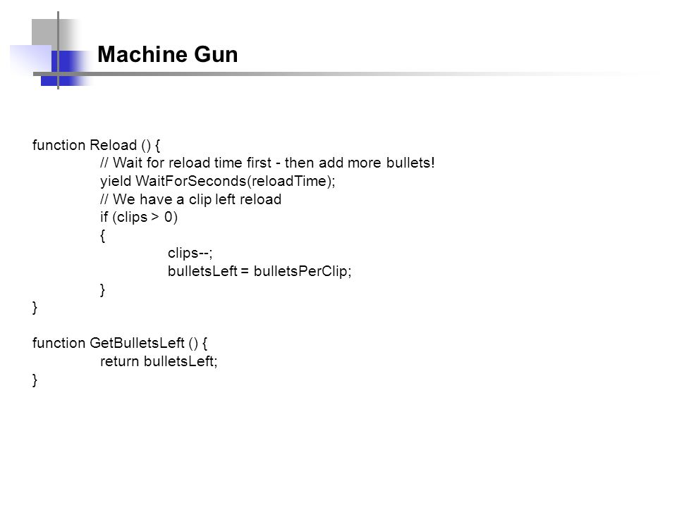 Machine Gun function Reload () {