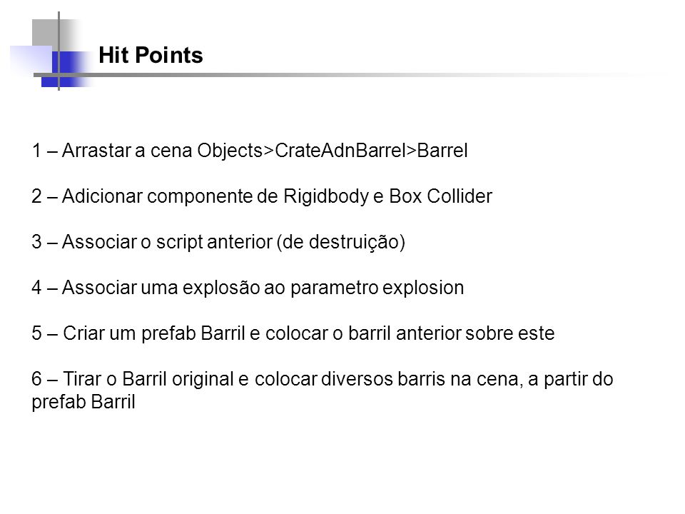 Hit Points 1 – Arrastar a cena Objects>CrateAdnBarrel>Barrel