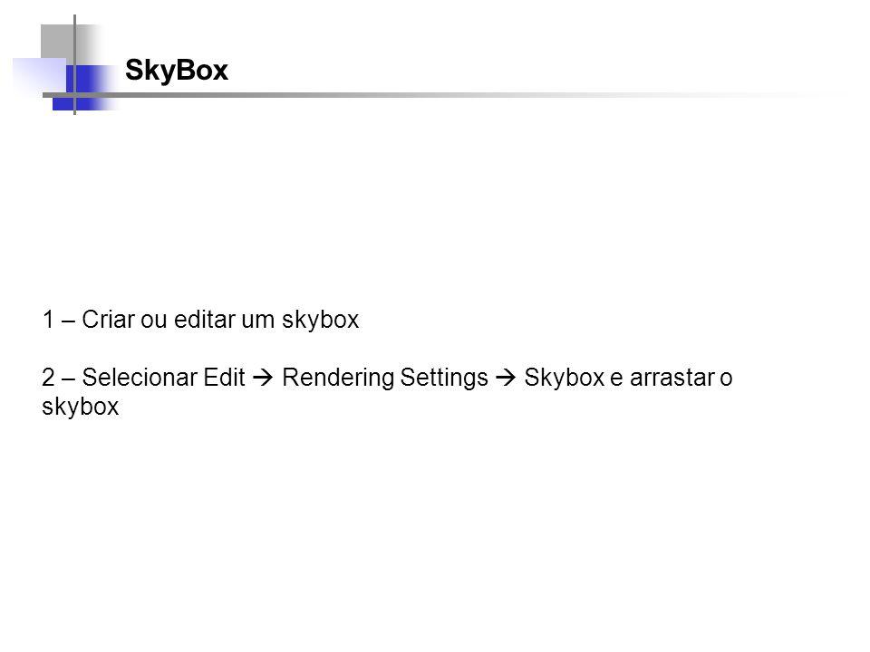 SkyBox 1 – Criar ou editar um skybox