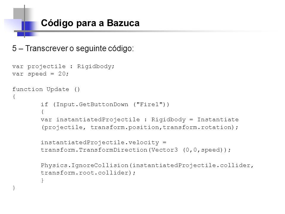 Código para a Bazuca 5 – Transcrever o seguinte código: