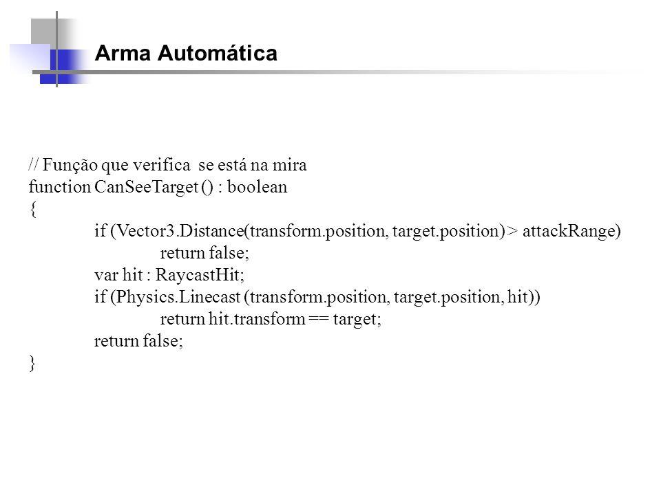 Arma Automática // Função que verifica se está na mira