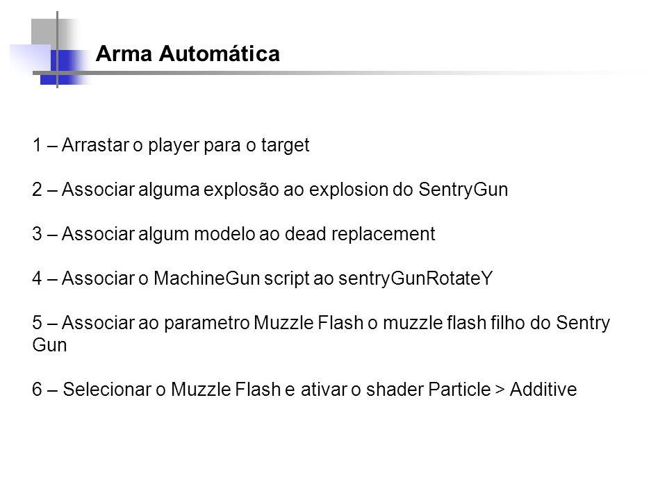 Arma Automática 1 – Arrastar o player para o target
