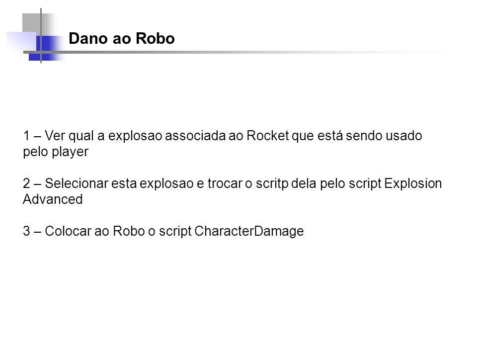 Dano ao Robo 1 – Ver qual a explosao associada ao Rocket que está sendo usado pelo player.